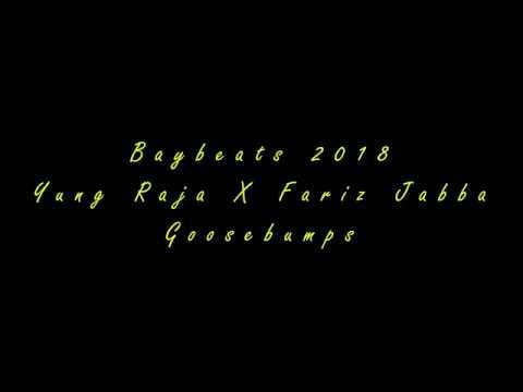 Yung Raja X Fariz Jabba - Goosebumps @ Baybeats 2018