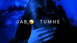 Jab tumhe akele me meri yaad aayegi    WhatsApp status