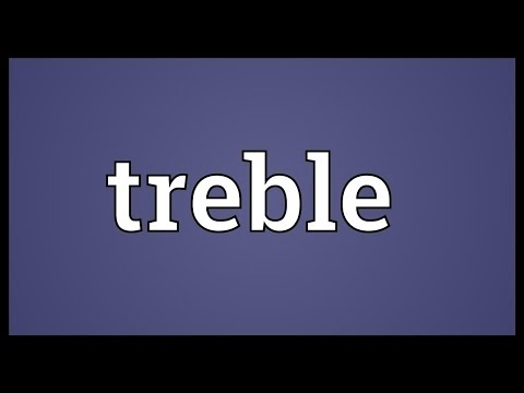 Treble Meaning
