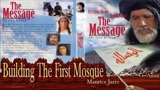 Building The First Mosque | The Message | موسيقى فيلم الرسالة | بناء أول مسجد