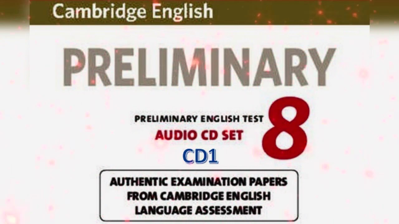 Cambridge Preliminary English Test 8 With Answers Cd1 Youtube