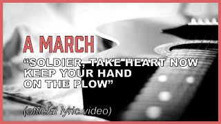 """Onward Christian Soldier! Hands to the plow and don't look back! - (""""A March"""" song)"""
