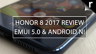 Honor 8 2017 Review: EMUI 5.0 and Nougat are the icing on the cake