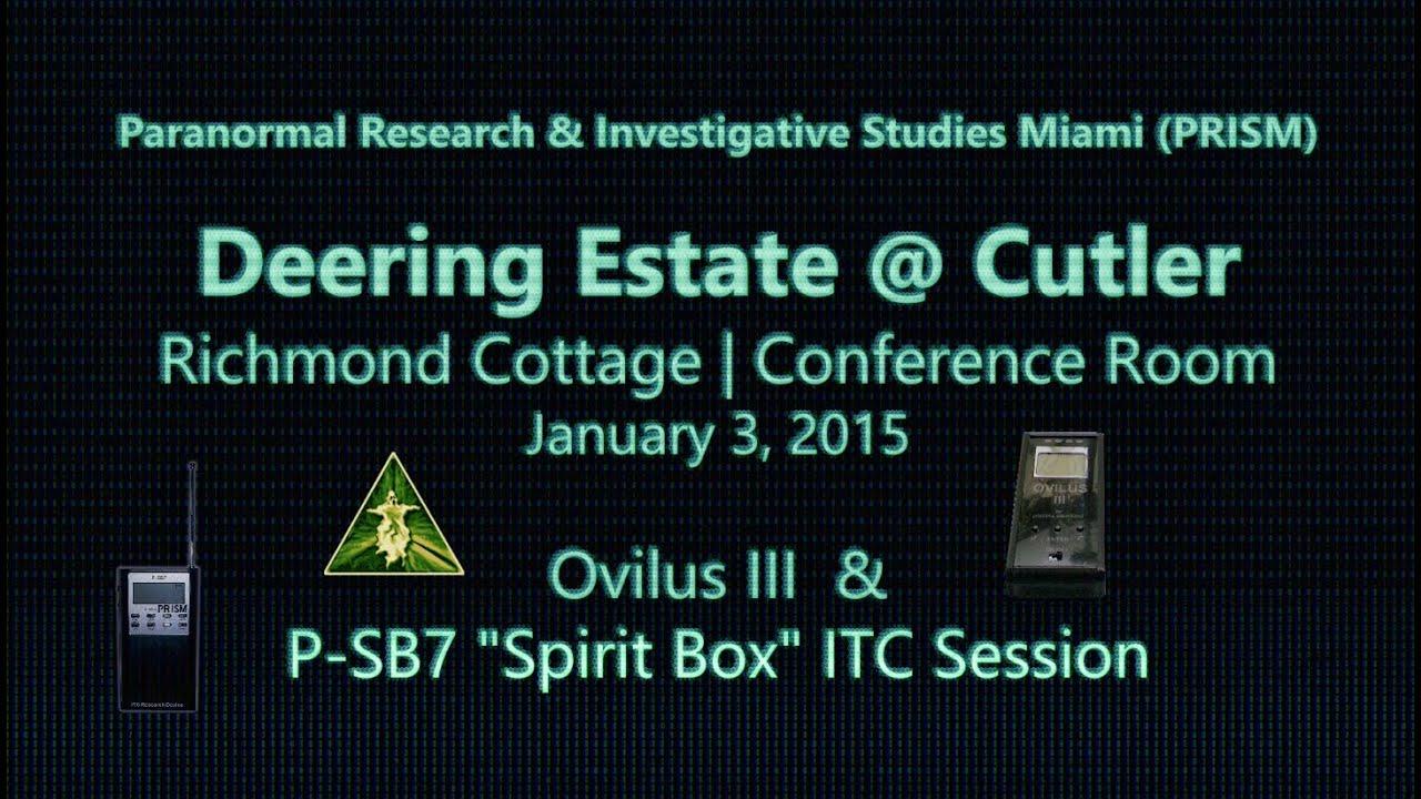 Deering Estate 1/3/15 pt2 ~ P-SB7 Spirit Box & Ovilus 3 ITC Session ~ PRISM  Paranormal Miami