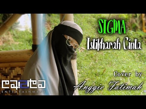 SIGMA - Istikharah Cinta (Cover By Anggie Fatimah)