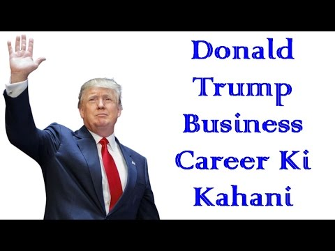 Donald Trump Business Career Ki Kahani || By KSK