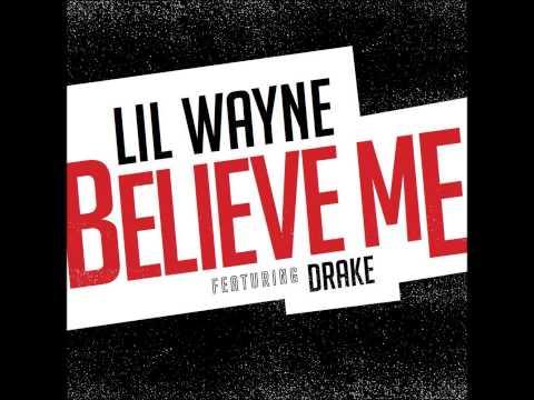Lil Wayne Ft Drake  Believe Me