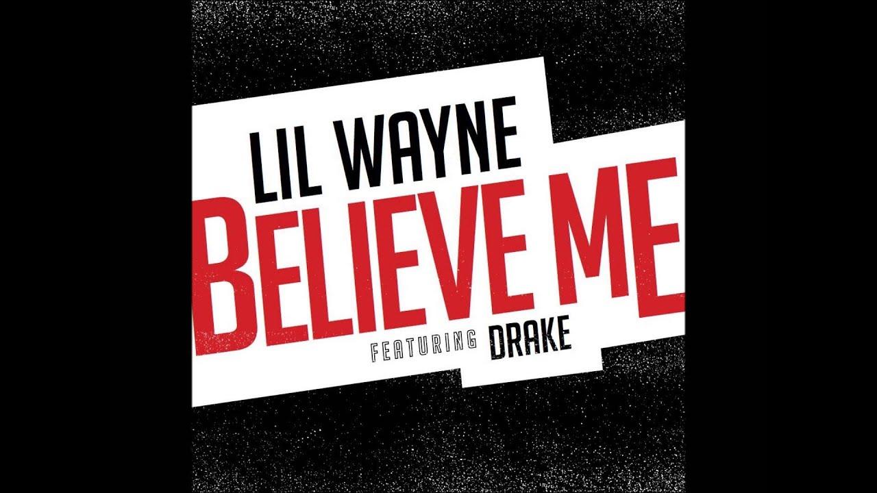 Download Lil Wayne Ft Drake - Believe Me