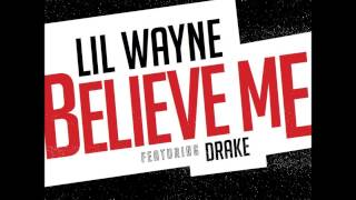 Lil Wayne Ft Drake Believe Me.mp3