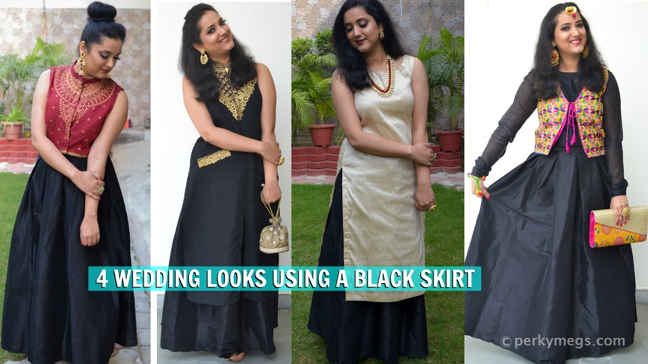Indian Ethnic Wear Lookbook 4 Wedding Looks With A Black Skirt Perkymegs You