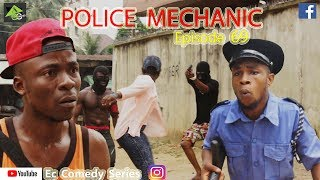 POLICE MECHANIC Ec comedy series Episode 69