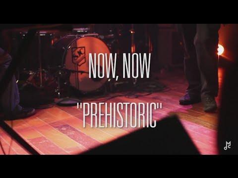 """Chalk TV: Now, Now - """"Prehistoric"""""""