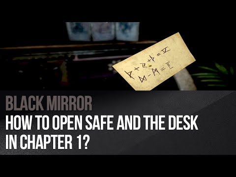Black Mirror - How to open safe and the desk in Chapter 1?