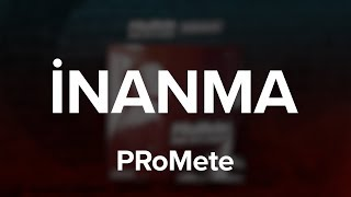 Baixar PRoMete - İnanma / Lyric Video