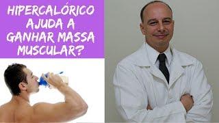 Hipercalórico Ajuda a Ganhar Massa Muscular? ‖ Dr. Moacir Rosa
