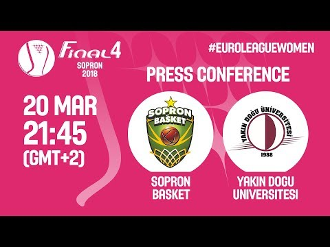 Press Conference - Sopron Basket v Yakin Dogu Universitesi