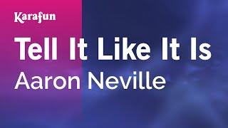 Karaoke Tell It Like It Is - Aaron Neville *