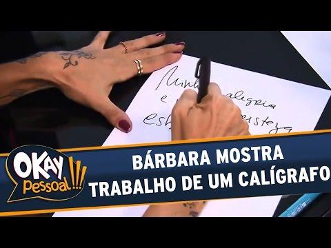 Okay Pessoal!!! (02/08/16) - Bárbara mostra trabalho de um calígrafo