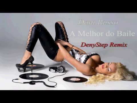 Dani Russo - A Melhor do Baile  (DenyStep Remix)