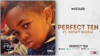 Mustard Perfect Ten Ft. Nipsey Hussle Perfect 10.mp3
