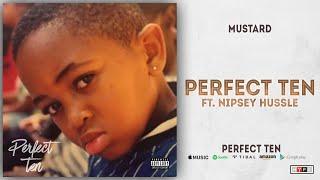 Mustard - Perfect Ten Ft. Nipsey Hussle (Perfect 10)