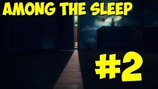 НОЧНОЙ КОШМАР ИЛИ РЕАЛЬНОСТЬ? - Страшное прохождение Among The Sleep #2