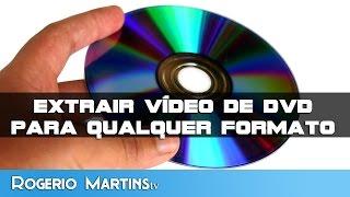 Converter DVD para AVI, MP4, MPEG, MOV ou QUALQUER outro Formato