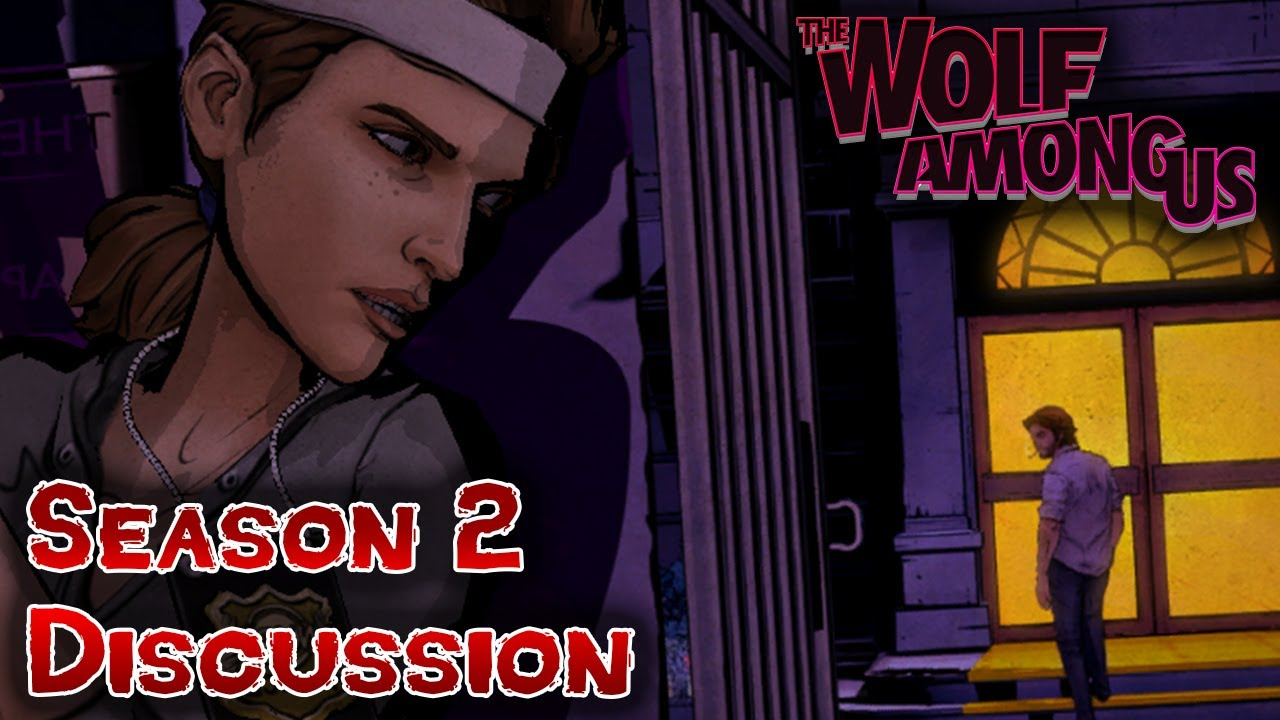 The Wolf Among Us Season 2 Discussion