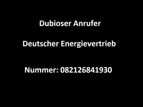 "Dubioser Anrufer - Callcenter Schwachsinn - ""Firma"" Deutscher Energievertrieb - Werbeanrufe"