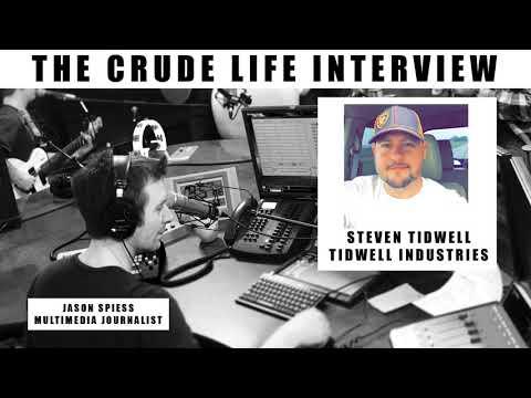The Crude Life Interview: Steven Tidwell, Tidwell Industries