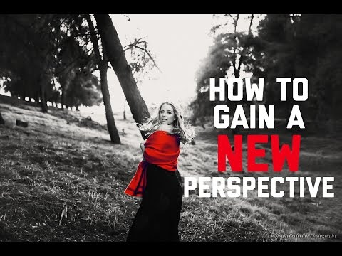 *HOW TO GAIN A NEW PERSPECTIVE* Episode 15
