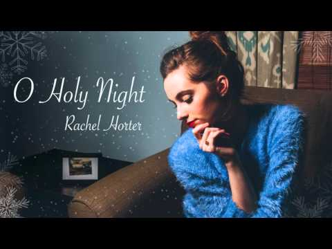O Holy Night - Rachel Horter