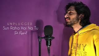 Sun Raha Hai Na Tu • Unplugged   Sid Rajput