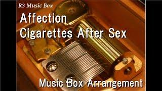 Affection/Cigarettes After Sex [Music Box]