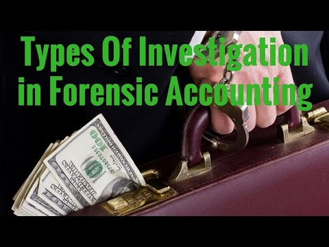 Types Of Investigation In Forensic Accounting