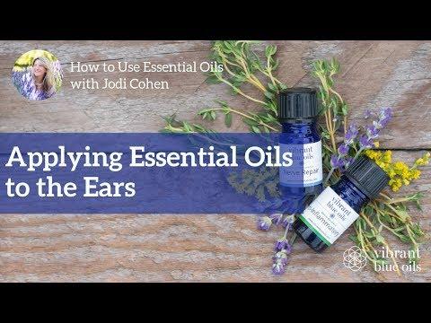 Applying Essential Oils to the Ears -Vibrant Blue Oils, Jodi Cohen