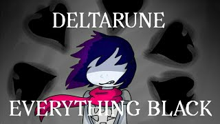 Everything Black // Animation Meme (DELTARUNE)