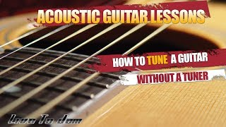 How To Tune A Guitar By Ear Without Tuner - Learn To Tune Guitar Tuning For Beginners