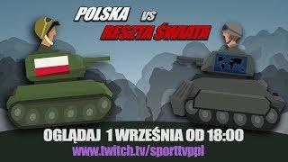 Polska vs Reszta Świata! - DZIŚ O 18!
