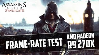 Assassin's Creed Syndicate | Sapphire Dual-X R9 270X | Frame-Rate Test