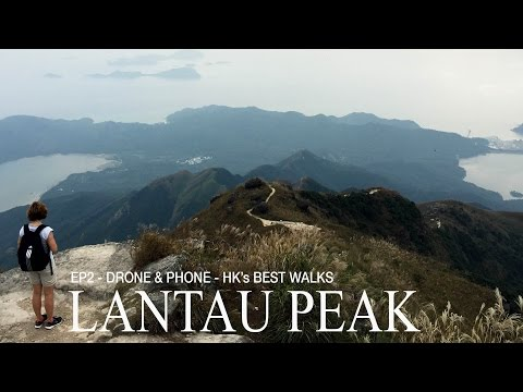 Lantau Peak - EP2 Drone & Phone - HK's 5 best walks