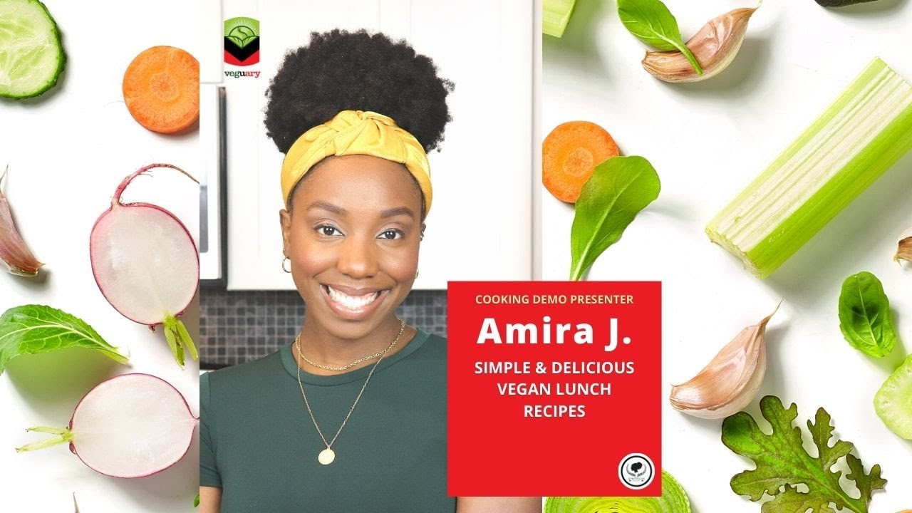 Making 3 Easy Vegan Lunch Recipes with Amira | Veguary Cooking Demo