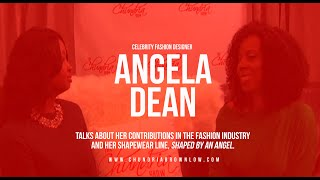 Celebrity Fashion Designer Angela Dean Talks About Her Contributions In The Fashion Industry