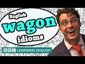 Wagon idioms - Learn English idioms with The Teacher