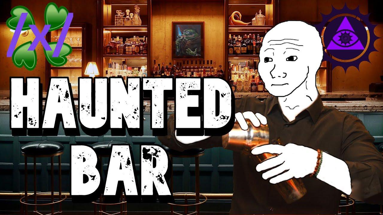 Haunted Bar   4chan /x/ Greentext