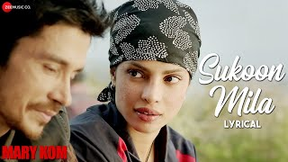 SUKOON MILA Lyrical Video | Mary Kom | Priyanka Chopra | Arijit Singh