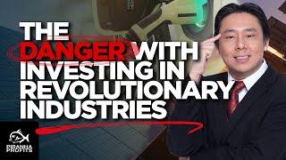 Die Gefahr bei Investitionen in revolutionäre Industrien