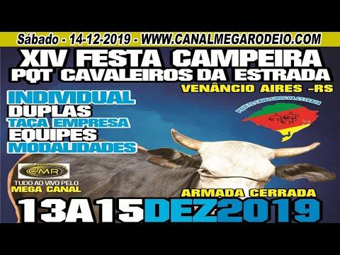 XIV Festa Campeira PQT Cavaleiros da Estrada -  Sábado  14/12/2019 Venâncio Aires -RS
