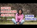Leccion 15: HOW TO USE POSSESSIVE NOUNS AND POSSESSIVE ADJECTIVES