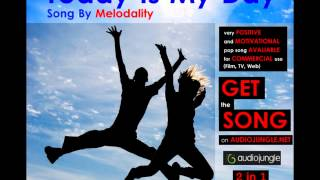 Today Is My Day Melodality Royalty Free Music Stock Music